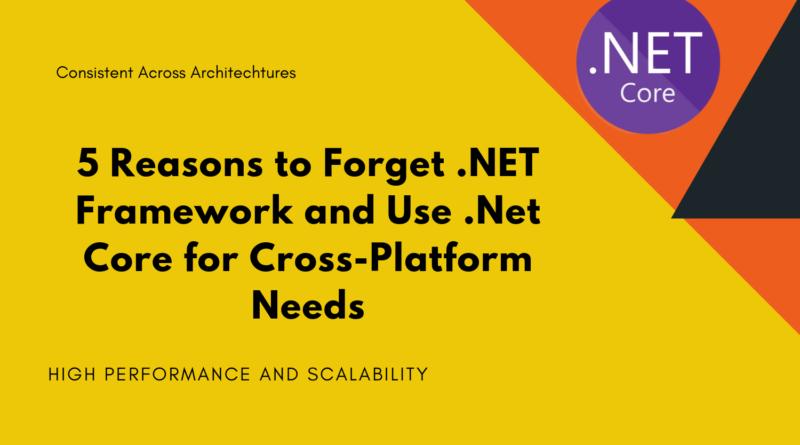 Use .Net Core for Cross Platform Needs